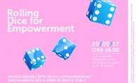 In premiera, participa la workshop-ul care va aborda rolul femeii in spatiul public Rolling Dice for Empowerment