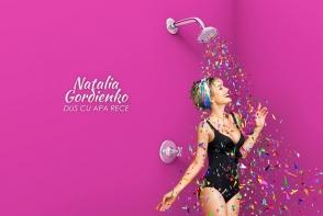 """Natalia Gordienko revine in forta dupa un """"Dus cu apa rece""""! Iata cum suna cea mai noua productie muzicala, compusa de Irina Rimes - VIDEO"""